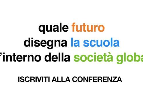 QUALE FUTURO DISEGNA LA SCUOLA ALL'INTERNO DELLA SOCIETÀ GLOBALE (DISPONIBILI VIDEO)