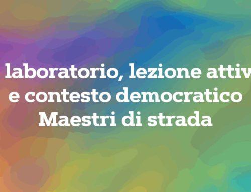 """""""Il laboratorio, lezione attiva e contesto democratico – Maestri di strada"""""""