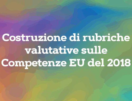 """""""Costruzione di rubriche valutative sulle Competenze EU del 2018 """""""