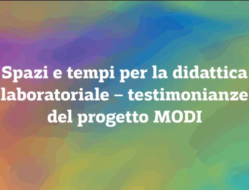 """""""Spazi e tempi per la didattica laboratoriale – testimonianze del progetto MODI"""""""