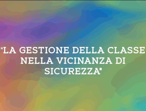 """""""LA GESTIONE DELLA CLASSE NELLA VICINANZA DI SICUREZZA"""""""